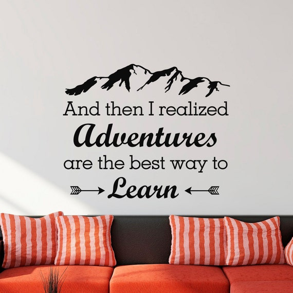 Wall decal and then i realized adventures are the by for Best home decor quotes