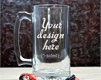 Custom Beer Mug Large - Glass Etched  - 1-Sided - Etched Glass - Custom Glass Etching - Sandblasted Glass - Personalized Beer Glasses