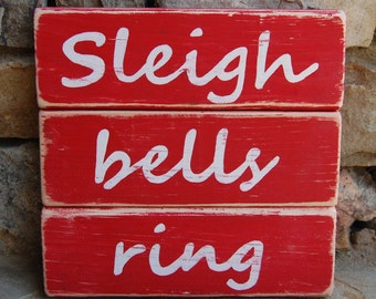 """Sleigh Bells Ring, Holiday Christmas Wood Distressed Art Blocks in Several Color Choices, 7.5""""x2.5"""""""