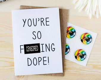 Funny Thank You Card - Funny Anniversary Card - Valentine's Day Card - Card for Best Friend - You're So F-ing Dope!