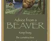 "Beaver / Advice From A - 5"" x 10"" Advice Sign Wood Plaque Wood Sign Wall Decor Home Decor Wildlife Sign  Shipping Dec 4th-5th"