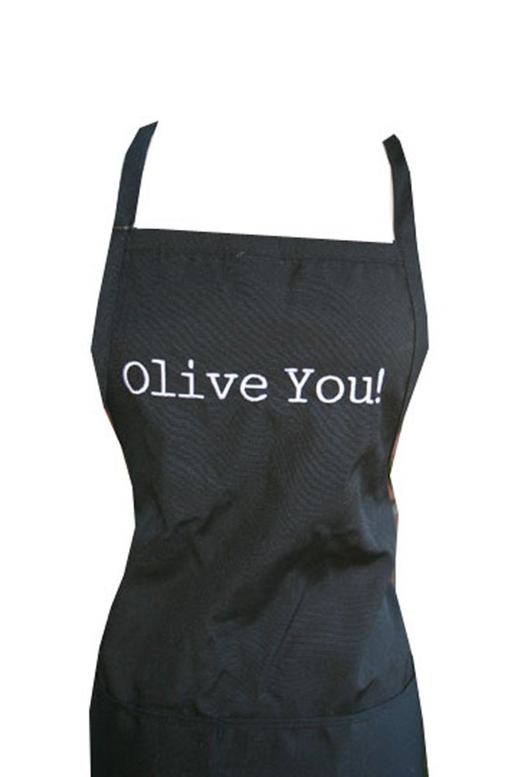Olive You! (Adult Apron) Available in Colors too