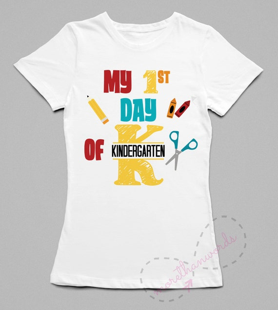 Kindergarten Shirt First Day Of Kindergarten Of By