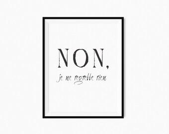 Printable quote art NON je ne regrette rien black & white typography inspirational poster french quote