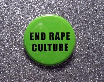 End rape culture pin, feminist pin, feminist gift