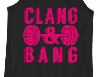 Clang and Bang -  Crossfit, Barbell, Fitness, Workout, Racerback Tank, Yoga, Tanktop, Gym, Yogi, Pig, Go Hard, Going, Barre, Pilates
