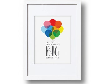 Dream Big Little One, Rainbow Balloon Nursery Print, Children's Wall Art, Playroom Decor