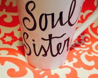 Hand Painted Soul sister coffee mug gift