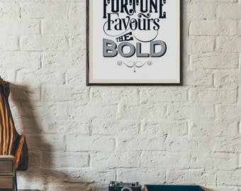 Fortune favours the BOLD… inspiratinal typographic poster