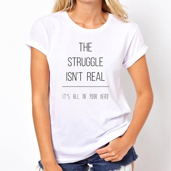 items similar to the struggle isnt real shirt attitude