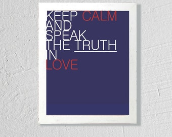 Instant Download, 8x10, Keep Calm - Truth in Love, Printable File