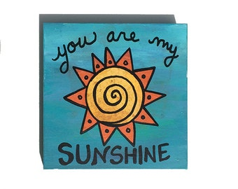 You Are My Sunshine - Original Sun Art for Nursery, Child's Bedroom - Small Acrylic Painting, Wall Art Decor, Inspirational Quote, Saying