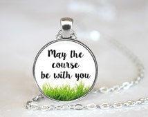 May the Course Be With You Golf Magnetic Pendant Necklace with Organza Bag