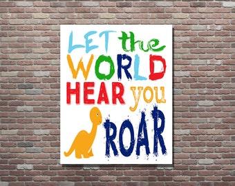 Dinosaur Wall Art,Let The World Hear You Roar,Dinosaur Wall Decor,INSTANT DOWNLOAD,Dinosaur Art,Childrens Dinosaur Room,Kid's Wall Art