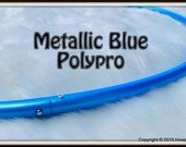 """METALLiC BLUE Polypro - AVAiLABLE iN 3/4"""" AND 5/8"""" OD THiN!  Push-Button Collapsible. Free Sanding"""