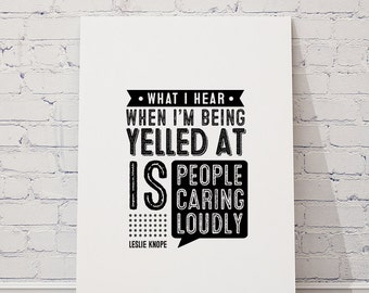 """Leslie Knope """"People Caring Loudly"""" DIY Printable Digital Typographic Poster, Parks & Recreation TV Quote Art, Black and White, Monochrome"""