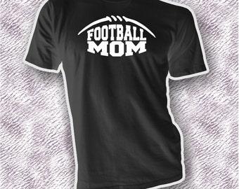 Football Mom Shirt - Football Mom - Football Mom TShirt - Football Mom Shirts - Football Mom T Shirt - Football Mom Tee - Proud Football Mom