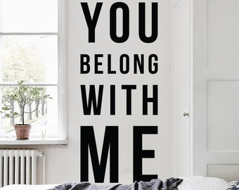 You belong with me Wall Quote, Large Love Quote Wall Letters Typography Wall Decal WAL-2328