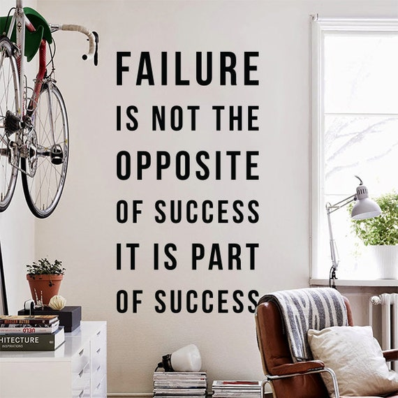 Inspirational Quotes About Failure: Failure Is Not The Opposite Of Success It Is Part Of Success