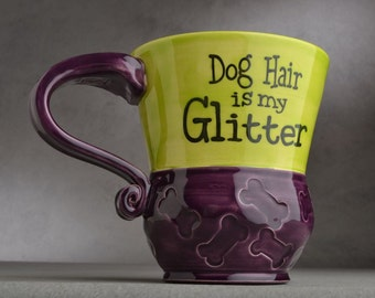 Dog Hair Mug Made To Order Dog Hair Is My Glitter Coffee Mug by Symmetrical Pottery