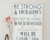 Bible Scripture Wood Sign, Be Strong and Courageous, Custom Sign, Joshua 1:9 , Wood Wall Art,  Vintage Sign