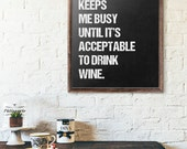 Coffee keeps me busy until it's acceptable to drink wine, Art Print, Wine Quote, Coffee Quote, Gift, Chalkboard Print