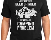 Just Another Beer Drinker with a Camping Problem Outdoors Men's & Women's T-shirt Short Sleeve 100% Cotton S-2XL Great Gift (T-CA-14)