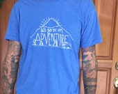 Adventure - Mens T Shirt - S M L XL - Hand Screen Printed