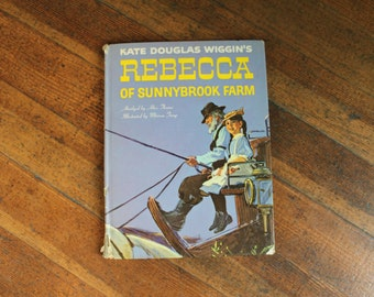 Vintage Children's Book - Kate Douglas Wiggin's Rebecca of Sunnybrook Farm (1968)