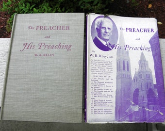 Vintage The Preacher & His Preaching Book by W. B. Riley, DD - 1948 1st Edition - from DustyMillerAntiques