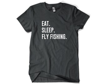 Fly Fishing Shirt-Eat Sleep Fly Fishing Fly Fisherman T Shirt Gift