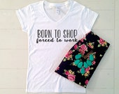 Born To Shop Forced To Work Women's Graphic Tee | V-Neck Tee | Shopping | Gift | BFF | Friend | Birthday