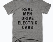 Real Men Drive Electric Cars T-Shirt / Funny Printed T-shirt For Men / Cliche Zero