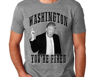 Donald Trump Shirt Election Washington Your Fired Rally T Shirt Campaign