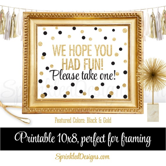 Party Favor Sign We Hope You Had Fun Please Take One White Black Gold Glitter Printable