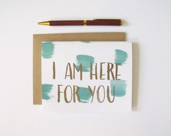 I Am Here For You Card - Sympathy Letterpress Card