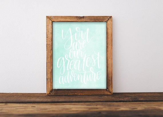 You Are Our Greatest Adventure Mint Watercolor Print - Handlettered Calligraphy Nursery Decor