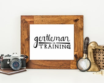 Nursery Decor, Gentleman in Training Art Print, Nursery Wall Art, Boys Room Decor, 8 x 10 print