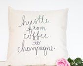 """Hustle From Coffee to Champagne - 18"""" handwritten quote velveteen pillow cover"""