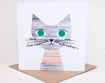 You are the cat's whiskers card