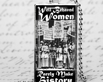 "Feminist Jewelry,Women's Protest March,Suffragette, Political jewelry, ERA, Feminist Quote,""Well behaved women rarely make history"""