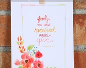 Freely Give, Matthew 10:8, Watercolor Art Print 5x7 or 8x10
