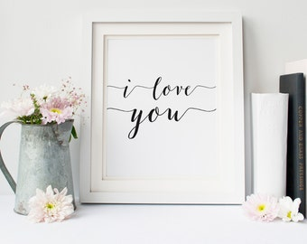 mothers day gift affiche citation, love  printable art I love you print wedding decor valentine printable love quote valentine print