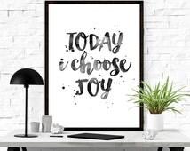Today I Choose Joy, Positive Quotes, Watercolor Printable, Wall Art Printable, Bedroom Decor, Quote Art, Modern Wall Print, Word Art Print