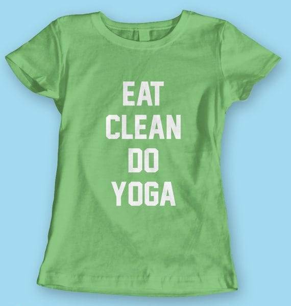 Items Similar To Eat Clean Do Yoga Quote Quotes Tshirt T