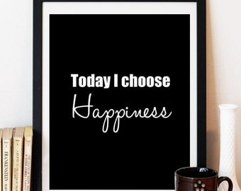 Typography Art Print - Inspirational Art - Black and White - Motivational Quote - Happiness - Wall Decor