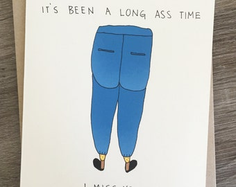 Long Ass Time - Miss You - Funny Missing You Card - Funny Friendship Card - Funny Love Card