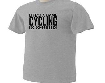 Life's A Game Cycling Is Serious Biking Bike Racing Biker Sport T-Shirt