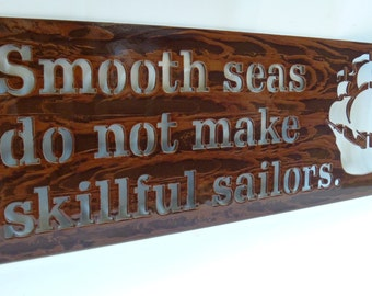 Smooth seas do not make skillful sailors, Metal Inspirational Sign, Pirate Sign, Sailor Sign, Nautical Decor, Smooth Sailing, Navy Sign