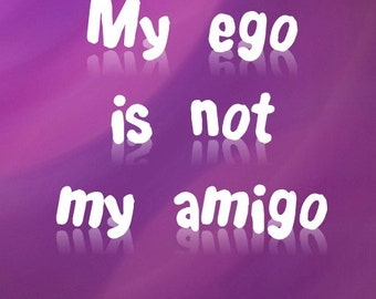 My Ego is not my Amigo Funny Sobriety Card